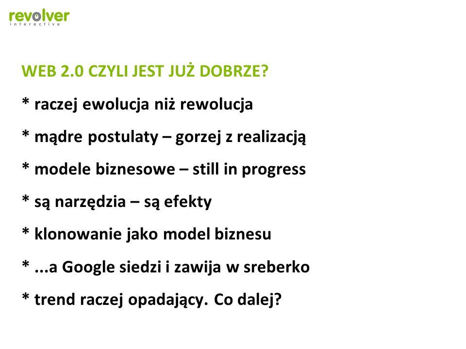 WEB 2.0 CZYLI JEST JUŻ DOBRZE.