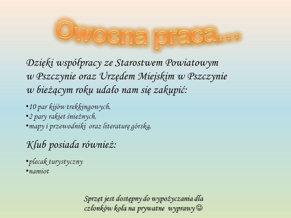 Dzięki współpracy ze Starostwem Powiatowym w Pszczynie oraz Urzędem Miejskim w Pszczynie w bieżącym roku udało nam się zakupić: 10 par kijów trekkingo