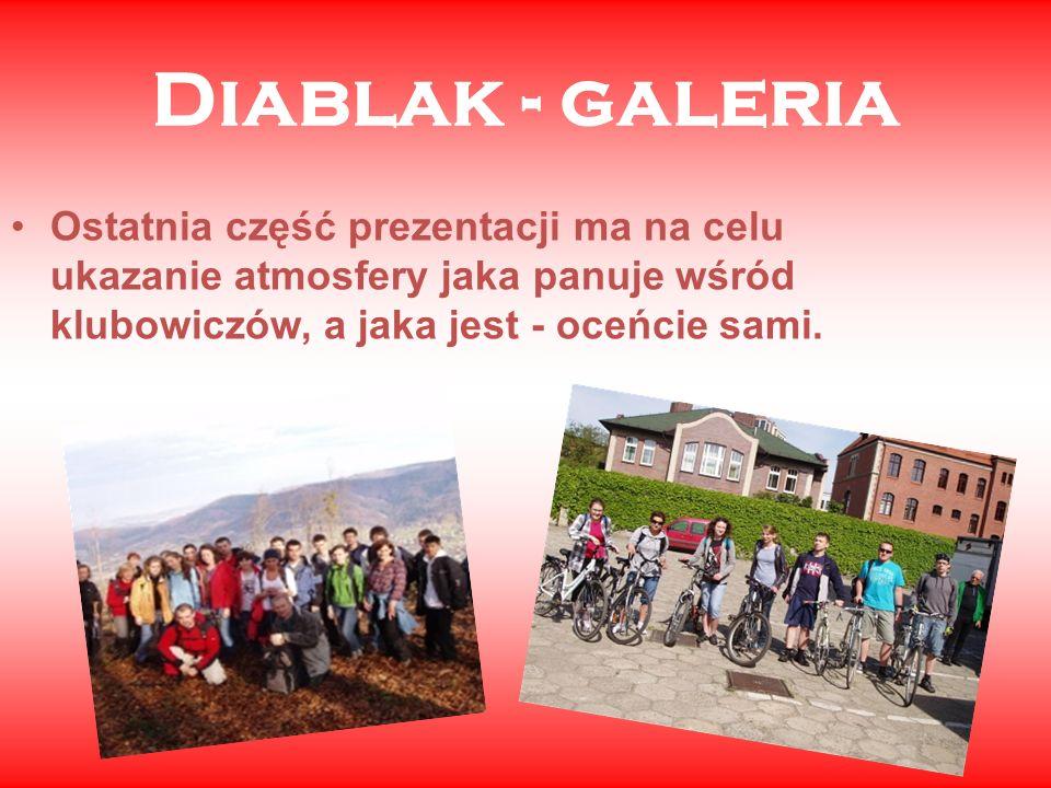 Diablak - galeria Ostatnia część prezentacji ma na celu ukazanie atmosfery jaka panuje wśród klubowiczów, a jaka jest - oceńcie sami.