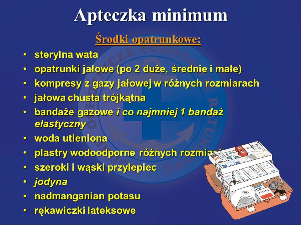Apteczka minimum Środki opatrunkowe: sterylna watasterylna wata opatrunki jałowe (po 2 duże, średnie i małe)opatrunki jałowe (po 2 duże, średnie i mał