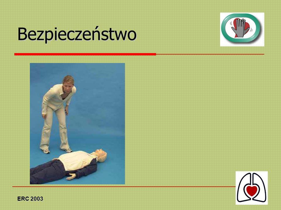 ERC 2003 Ocena tętna Tylko jeżeli jesteś przeszkolony, sprawdź tętno na bocznej powierzchni szyi (tętno na tętnicy szyjnej).