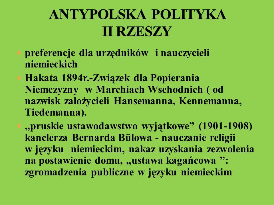 preferencje dla urzędników i nauczycieli niemieckich Hakata 1894r.-Związek dla Popierania Niemczyzny w Marchiach Wschodnich ( od nazwisk założycieli H