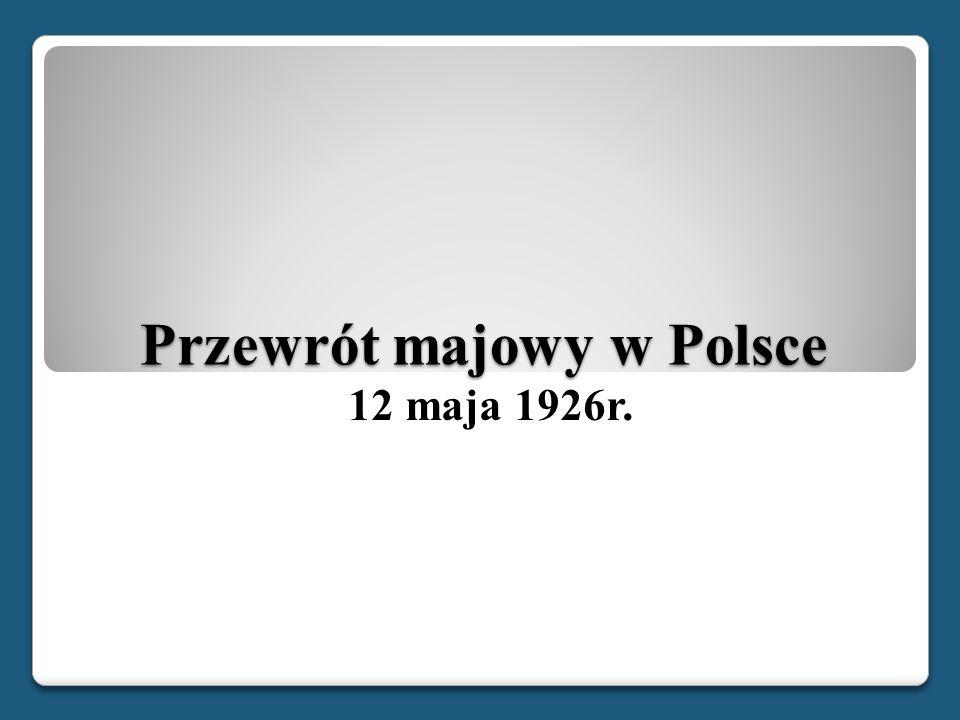 Przewrót majowy w Polsce 12 maja 1926r.