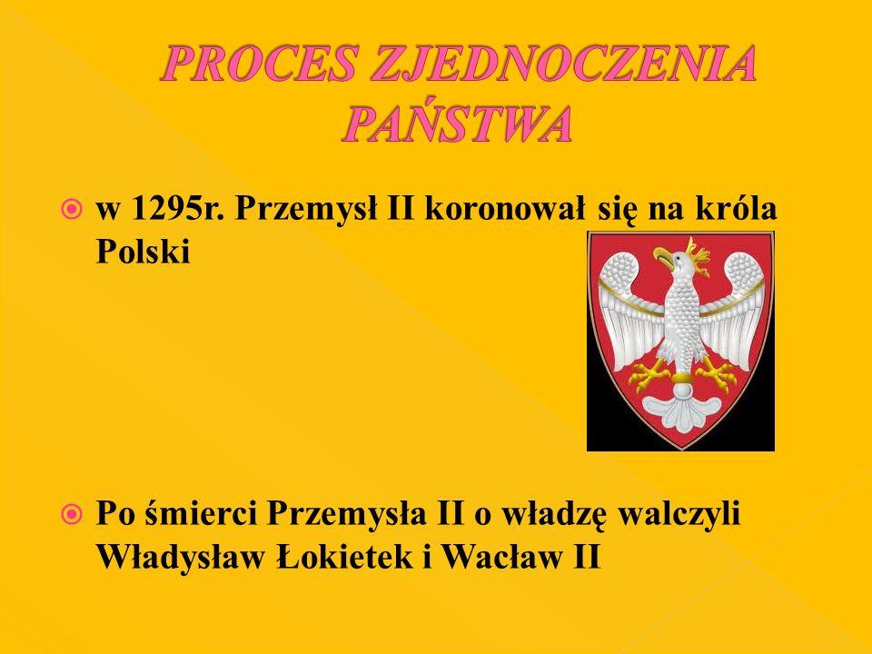 1291r.-po śmierci Henryka Probusa objął władzę w Krakowie poparty przez możnowładztwo Wielkopolski, skąd wyrzucono Łokietka 1300r.-koronacja w Gnieźnie; zjednoczył prawie wszystkie dzielnice Powołał urząd starosty-namiestnika króla; na terytorium, którym zarządzał starosta, reprezentował władzę, pełnił funkcje sądownicze i wojskowe