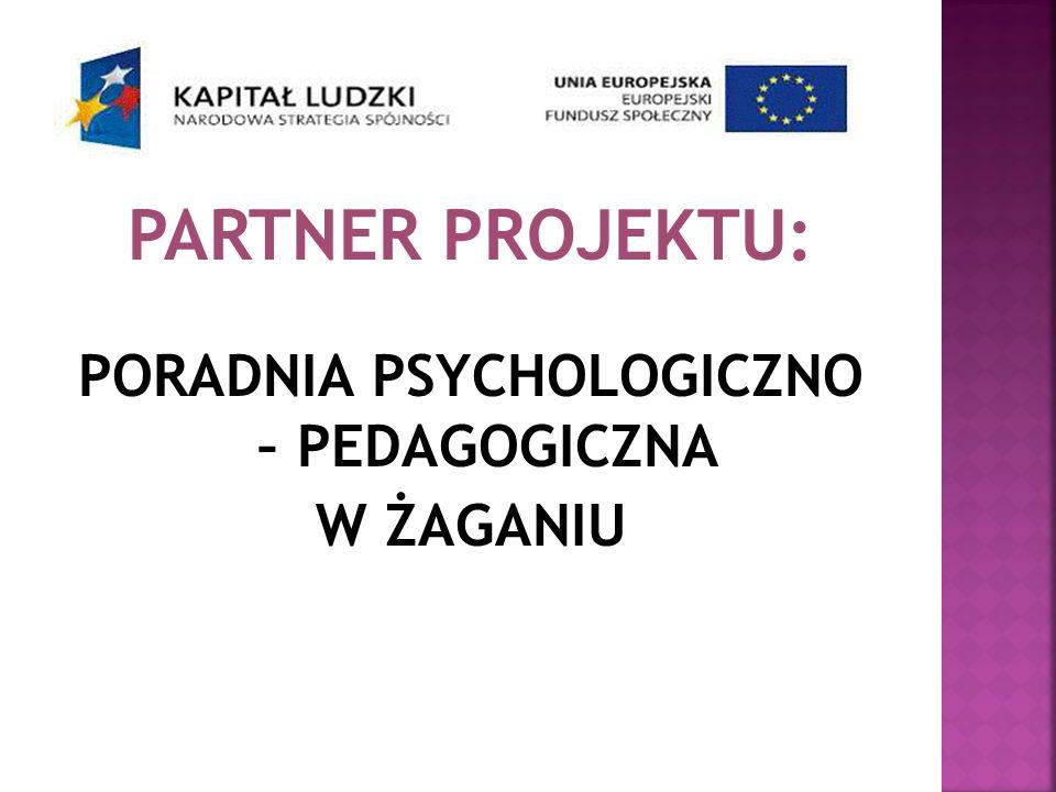 PARTNER PROJEKTU: PORADNIA PSYCHOLOGICZNO – PEDAGOGICZNA W ŻAGANIU