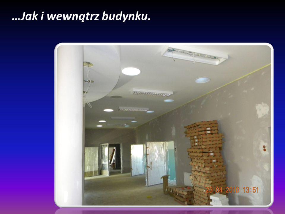 …Jak i wewnątrz budynku.