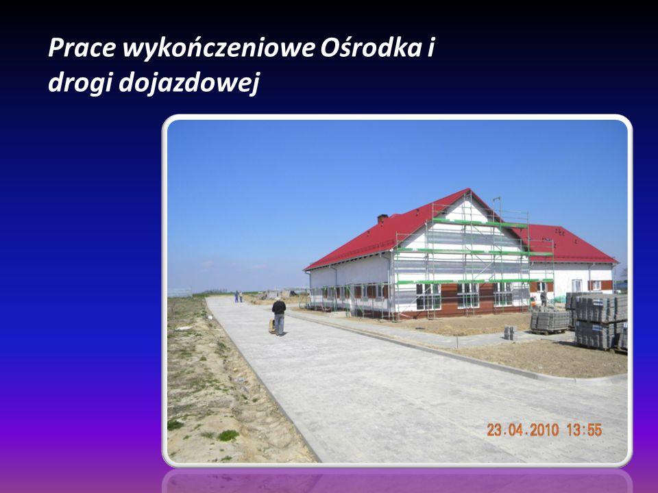 Prace wykończeniowe Ośrodka i drogi dojazdowej