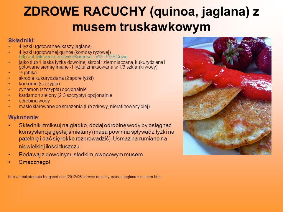 ZDROWE RACUCHY (quinoa, jaglana) z musem truskawkowym Składniki: 4 łyżki ugotowanaej kaszy jaglanej 4 łyżki ugotowanej quinoa (komosy ryżowej) http://