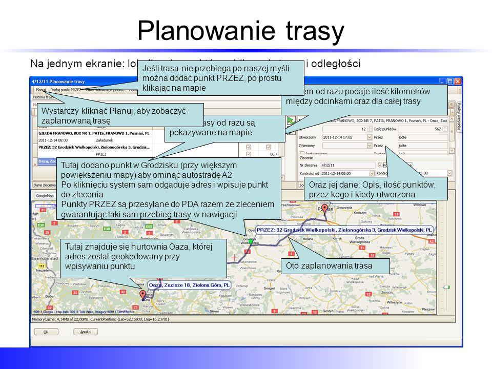 Planowanie trasy Na jednym ekranie: lokalizacja punktów, obliczanie trasy i odległości Tutaj dodano punkt w Grodzisku (przy większym powiększeniu mapy