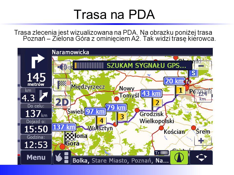 Trasa na PDA Trasa zlecenia jest wizualizowana na PDA. Na obrazku poniżej trasa Poznań – Zielona Góra z ominięciem A2. Tak widzi trasę kierowca.