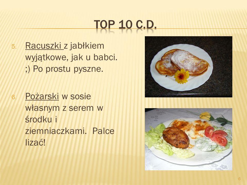6 5. Racuszki z jabłkiem wyjątkowe, jak u babci. ;) Po prostu pyszne. 6. Pożarski w sosie własnym z serem w środku i ziemniaczkami. Palce lizać!