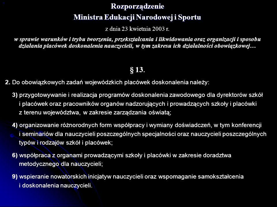 Rozporządzenie Ministra Edukacji Narodowej i Sportu z dnia 23 kwietnia 2003 r. w sprawie warunków i trybu tworzenia, przekształcania i likwidowania or