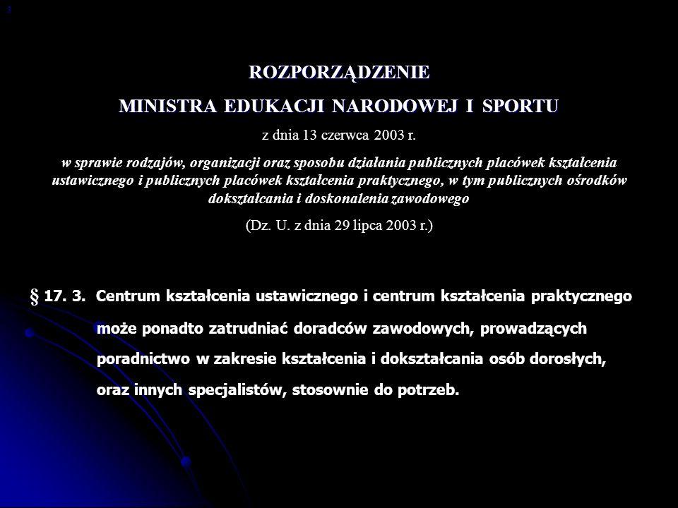 ROZPORZĄDZENIE MINISTRA EDUKACJI NARODOWEJ I SPORTU z dnia 13 czerwca 2003 r. w sprawie rodzajów, organizacji oraz sposobu działania publicznych placó