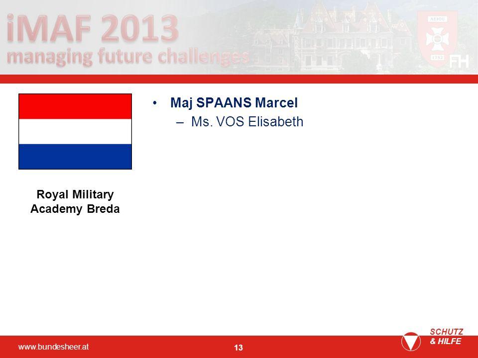 www.bundesheer.at SCHUTZ & HILFE 13 Maj SPAANS Marcel –Ms. VOS Elisabeth Royal Military Academy Breda