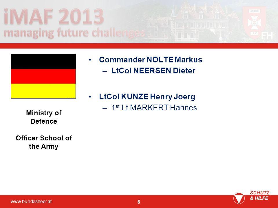 www.bundesheer.at SCHUTZ & HILFE 6 Commander NOLTE Markus –LtCol NEERSEN Dieter LtCol KUNZE Henry Joerg –1 st Lt MARKERT Hannes Ministry of Defence Of