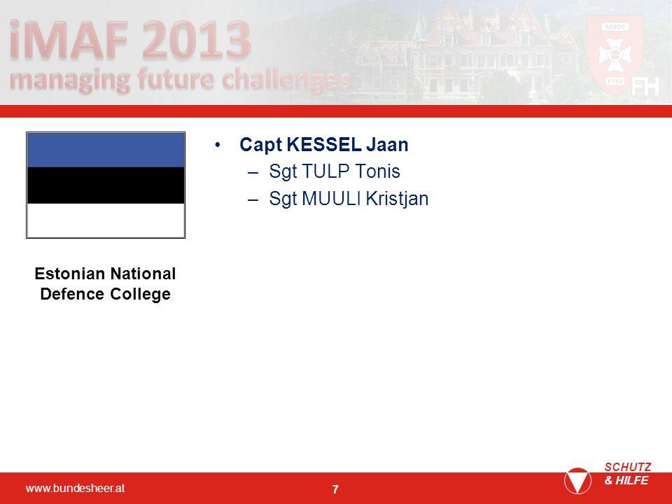 www.bundesheer.at SCHUTZ & HILFE 7 Capt KESSEL Jaan –Sgt TULP Tonis –Sgt MUULI Kristjan Estonian National Defence College
