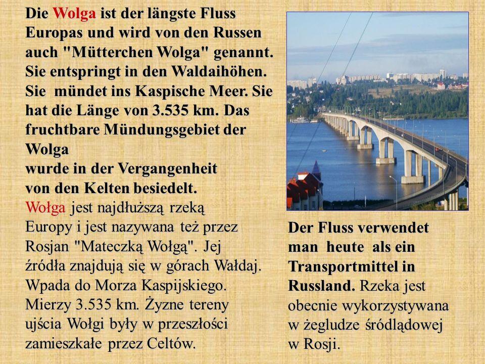 Die Wolga ist der längste Fluss Europas und wird von den Russen auch