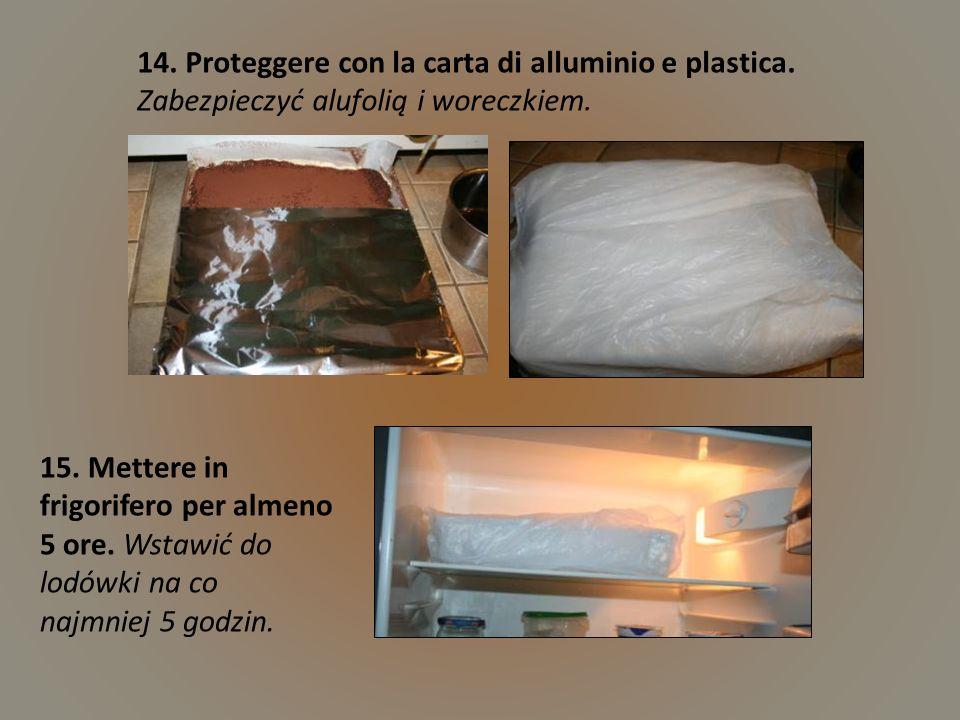 14.Proteggere con la carta di alluminio e plastica.