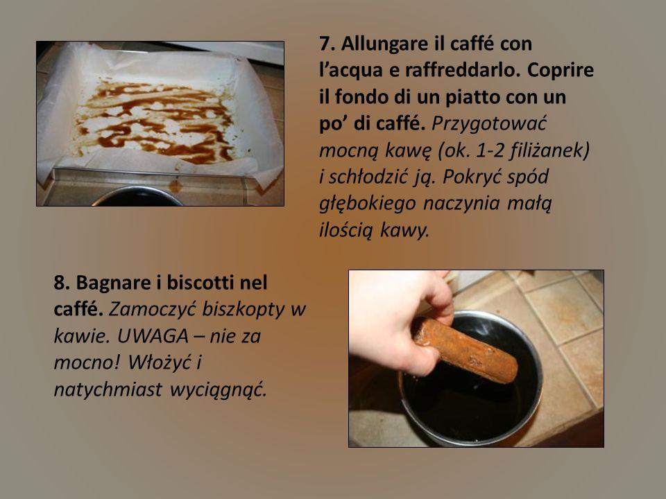 7.Allungare il caffé con lacqua e raffreddarlo. Coprire il fondo di un piatto con un po di caffé.