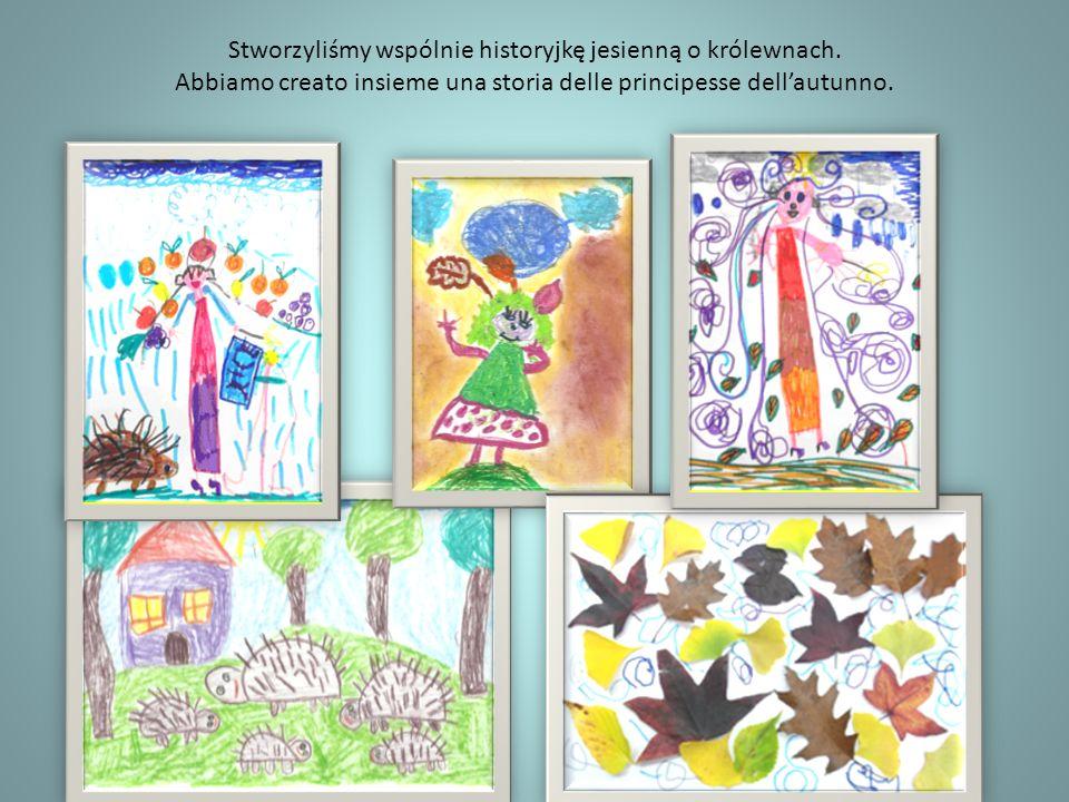 Stworzyliśmy wspólnie historyjkę jesienną o królewnach. Abbiamo creato insieme una storia delle principesse dellautunno.