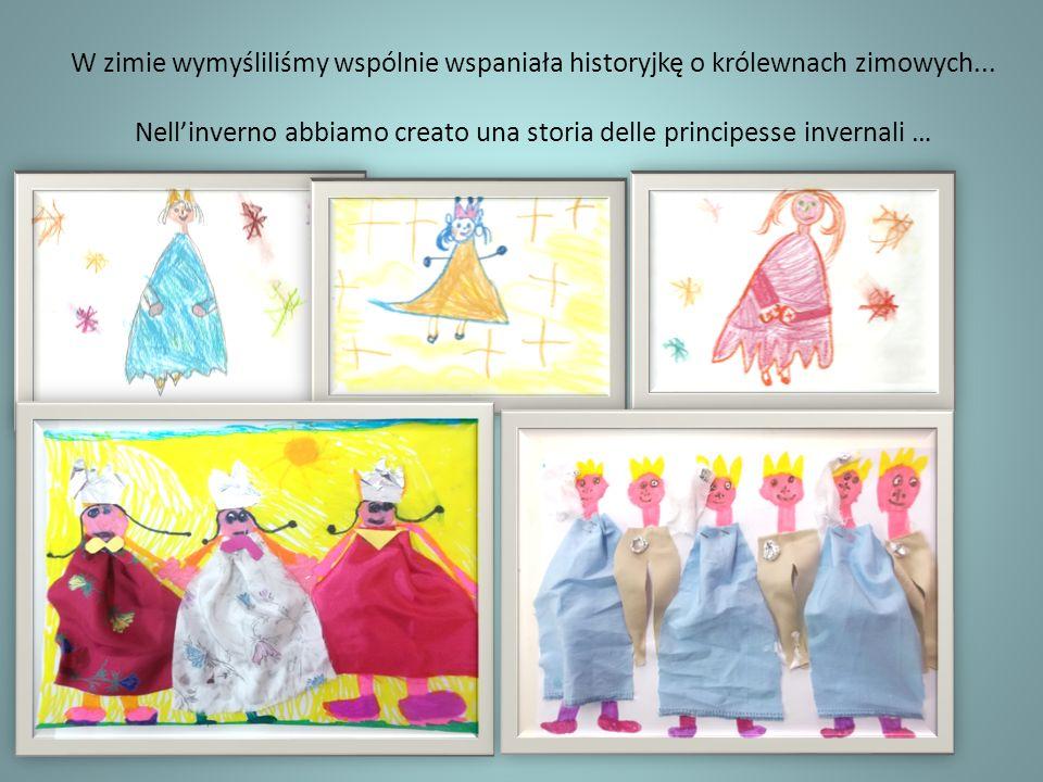W zimie wymyśliliśmy wspólnie wspaniała historyjkę o królewnach zimowych... Nellinverno abbiamo creato una storia delle principesse invernali …