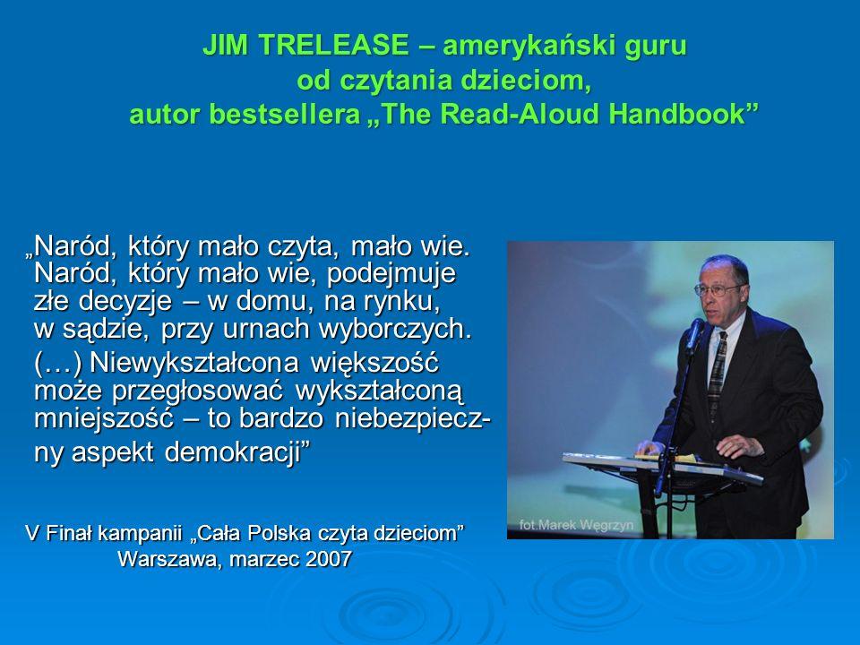 """JIM TRELEASE – amerykański guru od czytania dzieciom, autor bestsellera """"The Read-Aloud Handbook"""" """" Naród, który mało czyta, mało wie. Naród, który ma"""