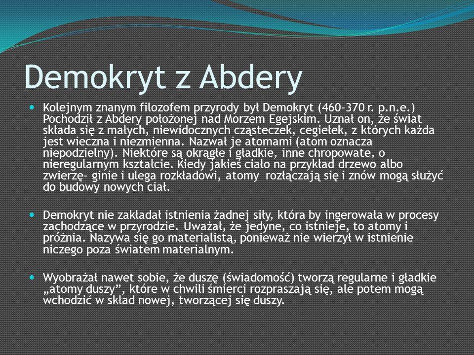 Demokryt z Abdery Kolejnym znanym filozofem przyrody był Demokryt (460-370 r.