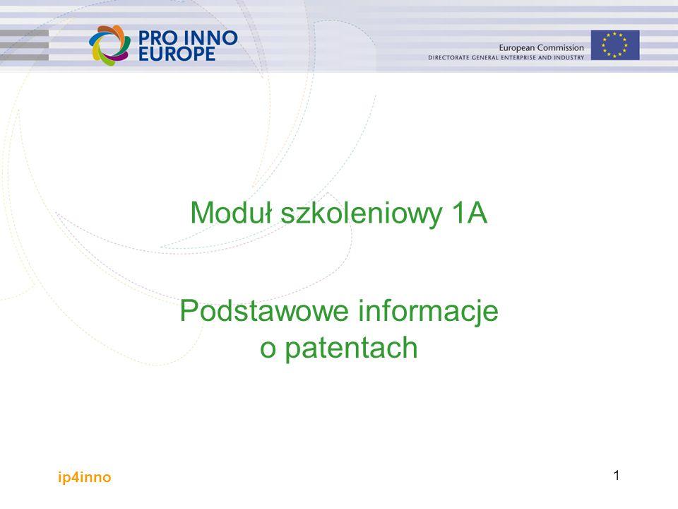 ip4inno 1 Moduł szkoleniowy 1A Podstawowe informacje o patentach