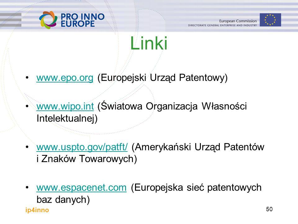 ip4inno 50 Linki www.epo.org (Europejski Urząd Patentowy)www.epo.org www.wipo.int (Światowa Organizacja Własności Intelektualnej)www.wipo.int www.uspto.gov/patft/ (Amerykański Urząd Patentów i Znaków Towarowych)www.uspto.gov/patft/ www.espacenet.com (Europejska sieć patentowych baz danych)www.espacenet.com