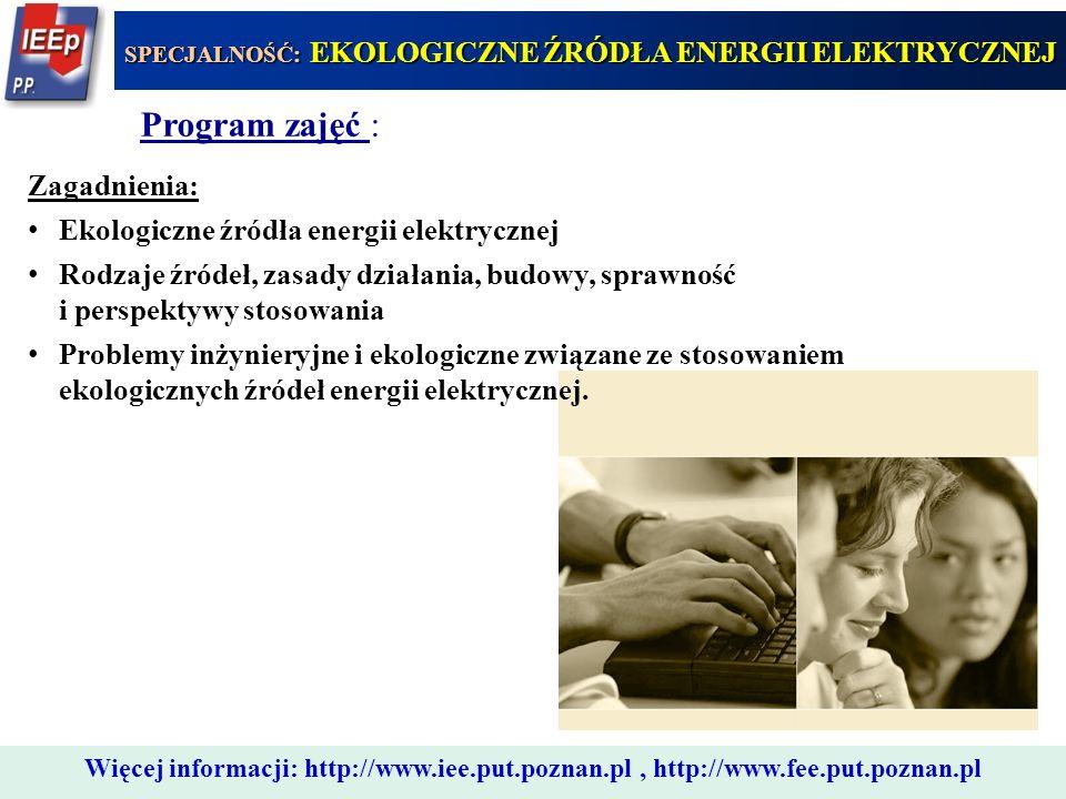444 Program zajęć : Zagadnienia: Ekologiczne źródła energii elektrycznej Rodzaje źródeł, zasady działania, budowy, sprawność i perspektywy stosowania