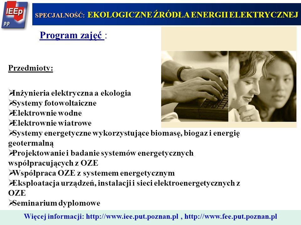 555 Program zajęć : Przedmioty:  Inżynieria elektryczna a ekologia  Systemy fotowoltaiczne  Elektrownie wodne  Elektrownie wiatrowe  Systemy ener