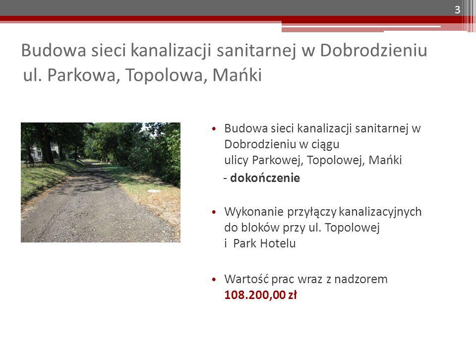 Budowa sieci kanalizacji sanitarnej w Dobrodzieniu ul. Parkowa, Topolowa, Mańki Budowa sieci kanalizacji sanitarnej w Dobrodzieniu w ciągu ulicy Parko
