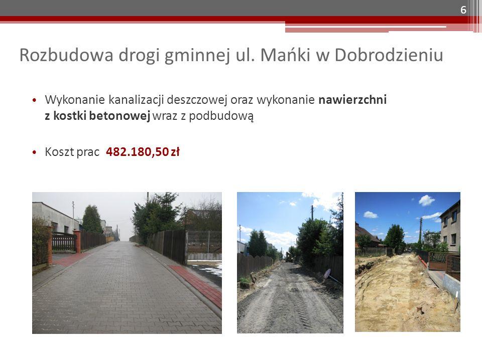 Rozbudowa drogi gminnej ul. Mańki w Dobrodzieniu Wykonanie kanalizacji deszczowej oraz wykonanie nawierzchni z kostki betonowej wraz z podbudową Koszt