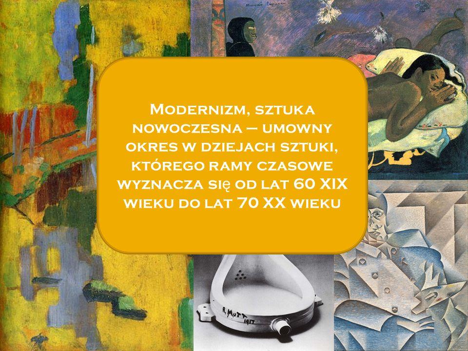 Modernizm, sztuka nowoczesna – umowny okres w dziejach sztuki, którego ramy czasowe wyznacza si ę od lat 60 XIX wieku do lat 70 XX wieku