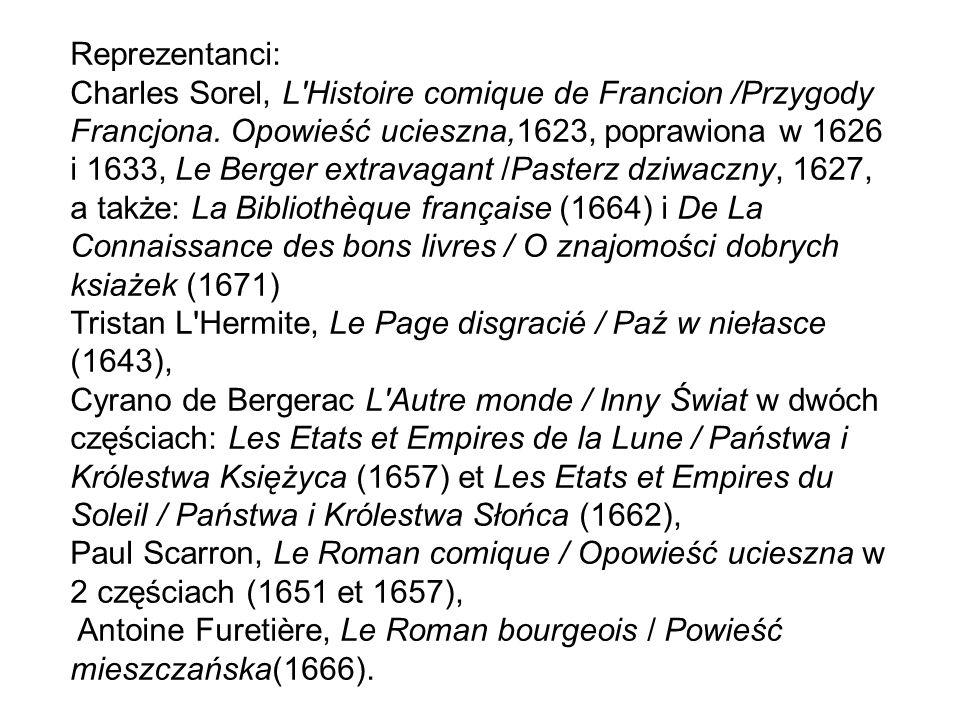 Reprezentanci: Charles Sorel, L Histoire comique de Francion /Przygody Francjona.