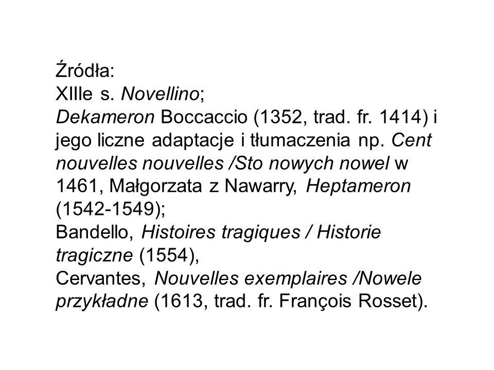 Źródła: XIIIe s. Novellino; Dekameron Boccaccio (1352, trad.