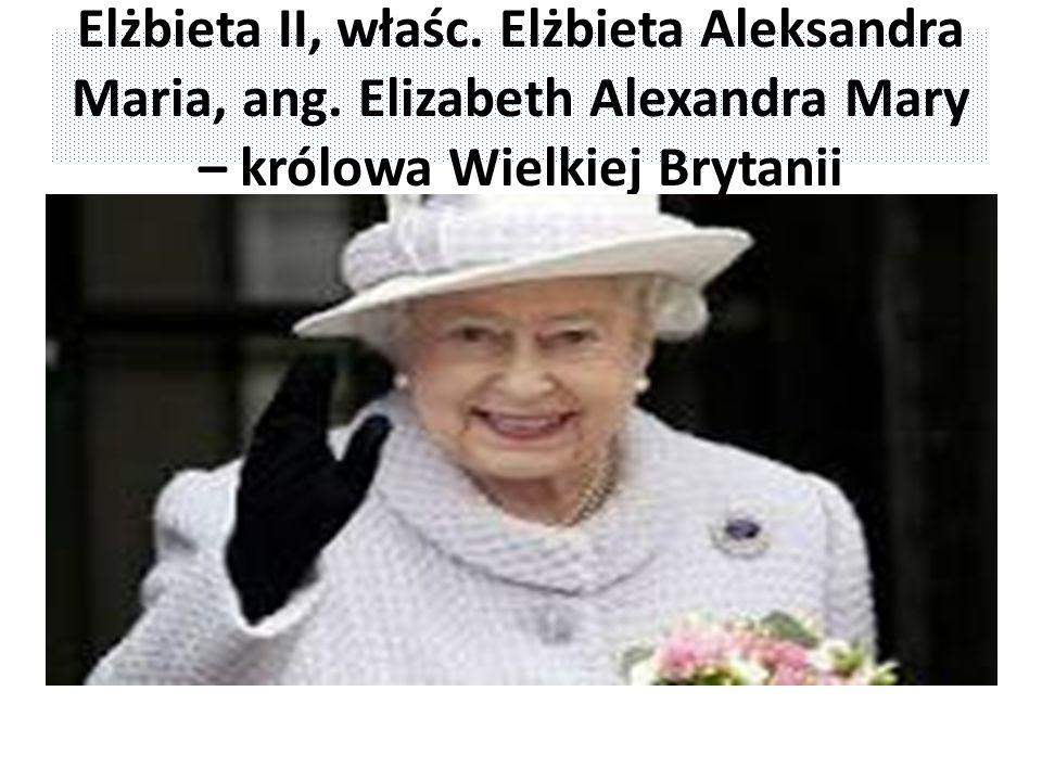 Elżbieta II, właśc. Elżbieta Aleksandra Maria, ang. Elizabeth Alexandra Mary – królowa Wielkiej Brytanii