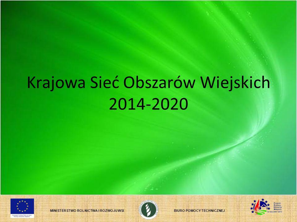 MINISTERSTWO ROLNICTWA I ROZWOJU WSIBIURO POMOCY TECHNICZNEJ Krajowa Sieć Obszarów Wiejskich 2014-2020
