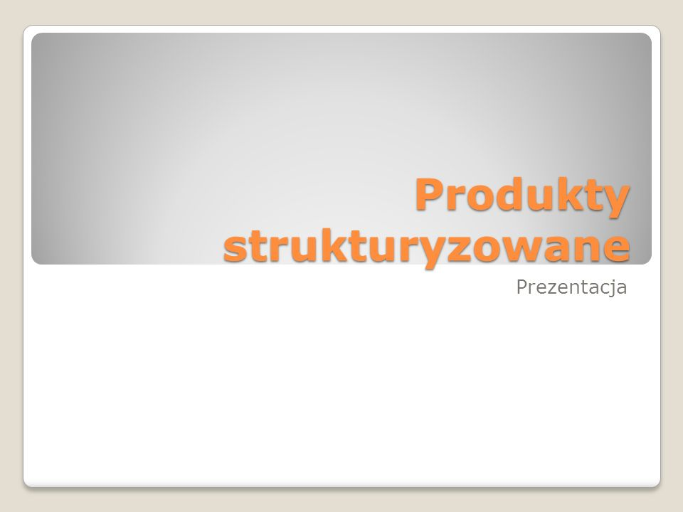 Produkty strukturyzowane Prezentacja