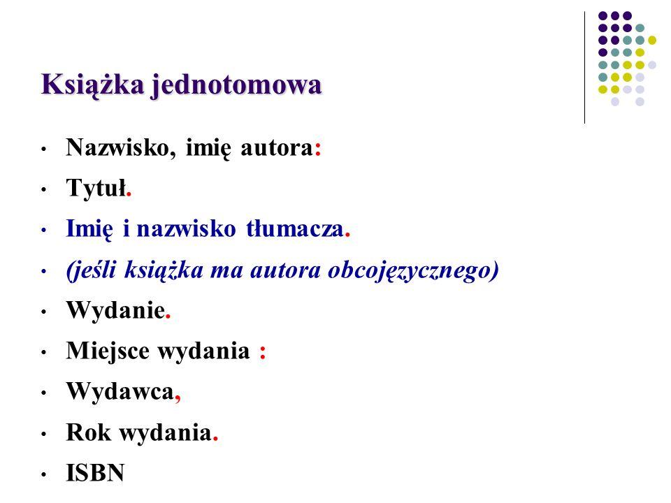 Książka jednotomowa Nazwisko, imię autora: Tytuł. Imię i nazwisko tłumacza.
