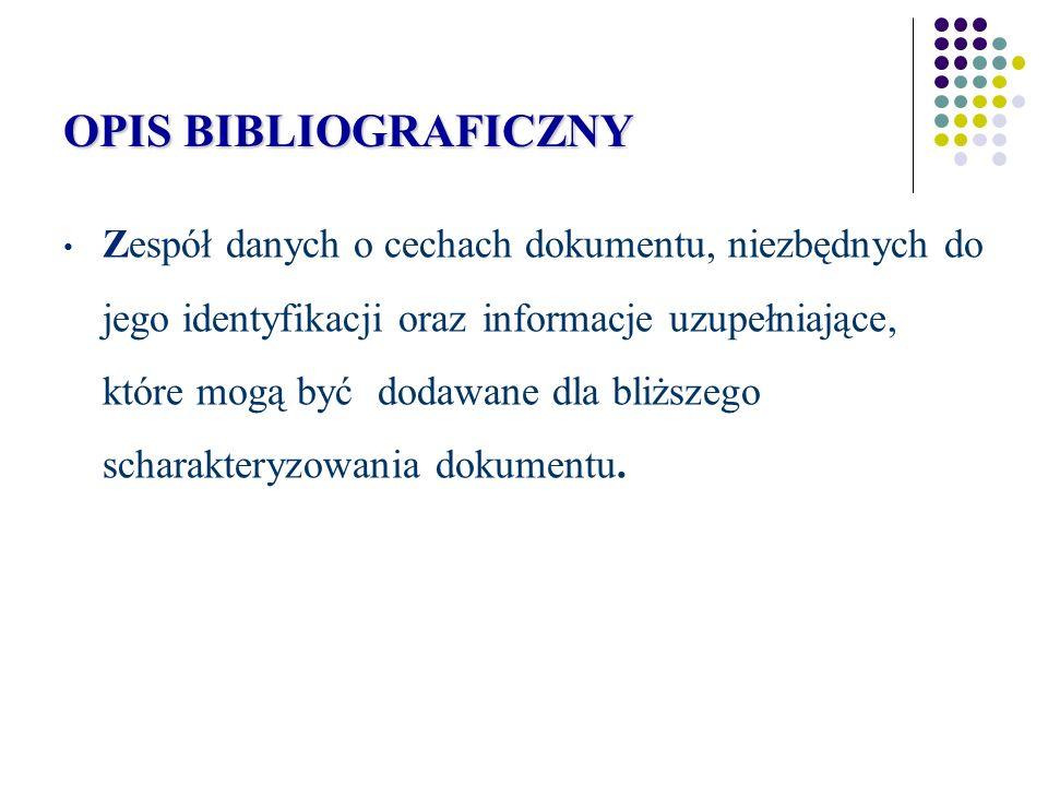 Zasady sporządzania bibliografii załącznikowej 1.Podstawa opisu 2.