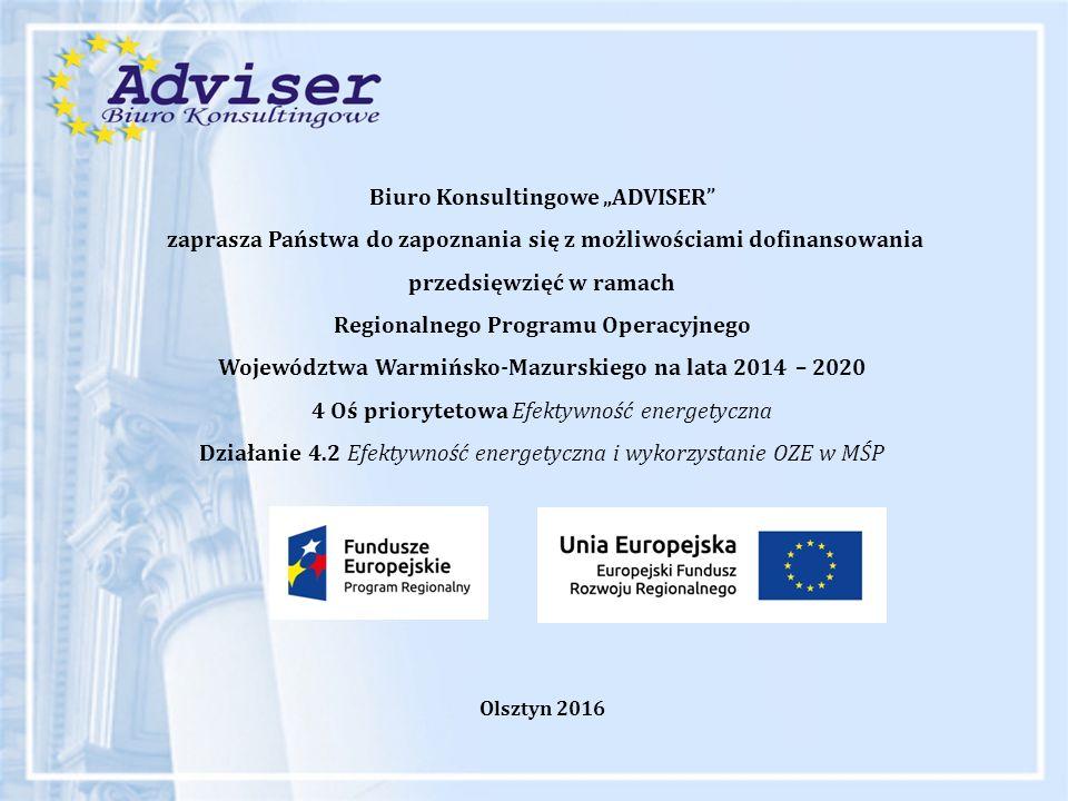 """Biuro Konsultingowe """"ADVISER"""" zaprasza Państwa do zapoznania się z możliwościami dofinansowania przedsięwzięć w ramach Regionalnego Programu Operacyjn"""