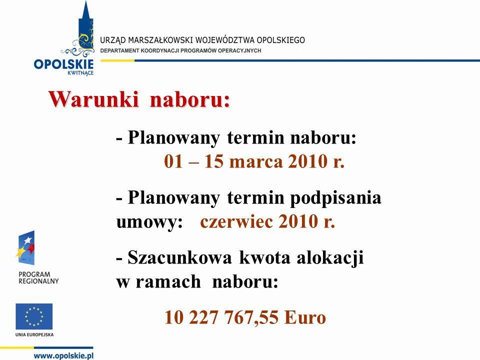Warunki naboru: - Planowany termin naboru: 01 – 15 marca 2010 r.
