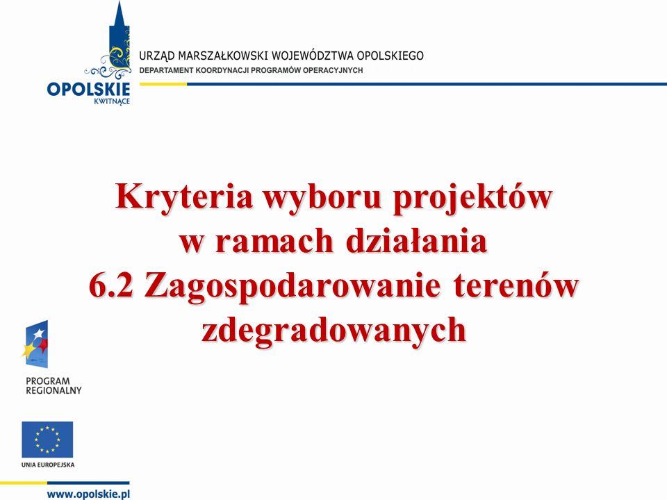 Kryteria wyboru projektów w ramach działania 6.2 Zagospodarowanie terenów zdegradowanych