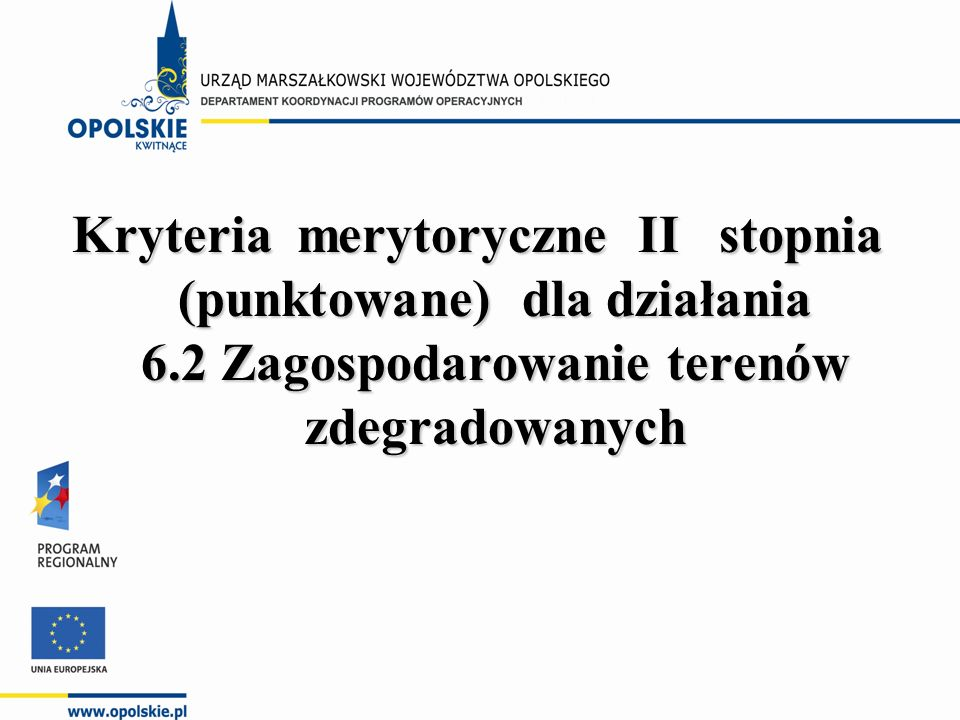 Kryteria merytoryczne II stopnia (punktowane) dla działania 6.2 Zagospodarowanie terenów zdegradowanych
