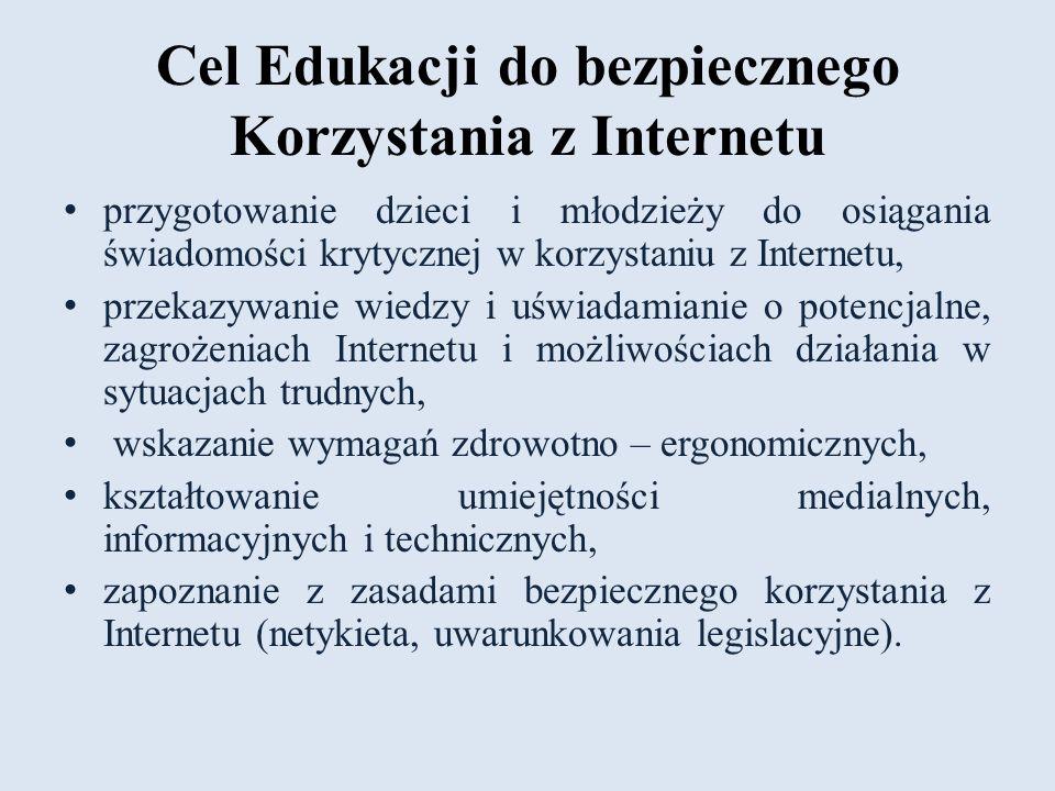 Cel Edukacji do bezpiecznego Korzystania z Internetu przygotowanie dzieci i młodzieży do osiągania świadomości krytycznej w korzystaniu z Internetu, p