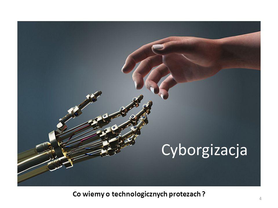 Co wiemy o technologicznych protezach ? Cyborgizacja 4