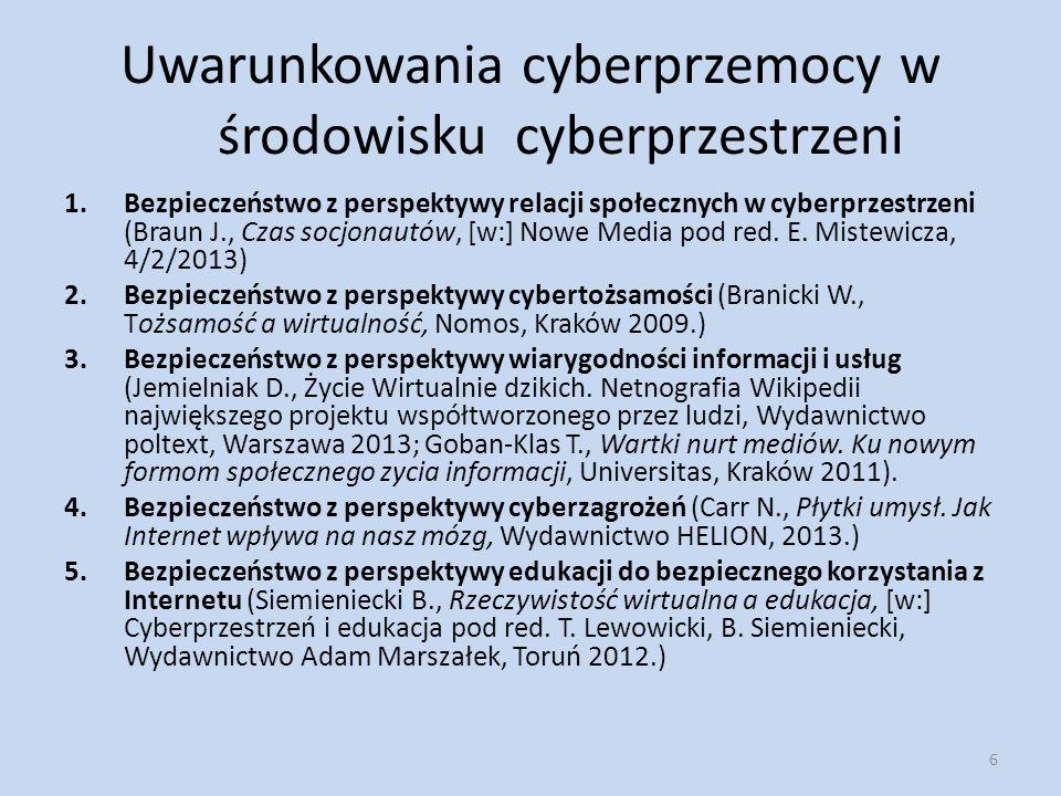 Uwarunkowania cyberprzemocy w środowisku cyberprzestrzeni 1.Bezpieczeństwo z perspektywy relacji społecznych w cyberprzestrzeni (Braun J., Czas socjonautów, [w:] Nowe Media pod red.
