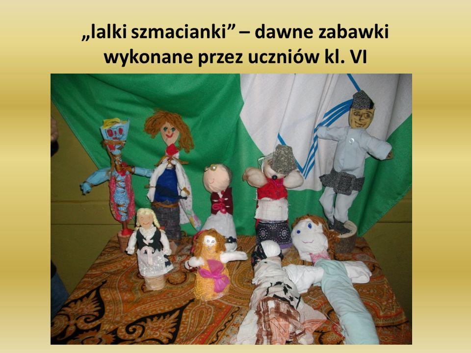 """""""lalki szmacianki – dawne zabawki wykonane przez uczniów kl. VI"""