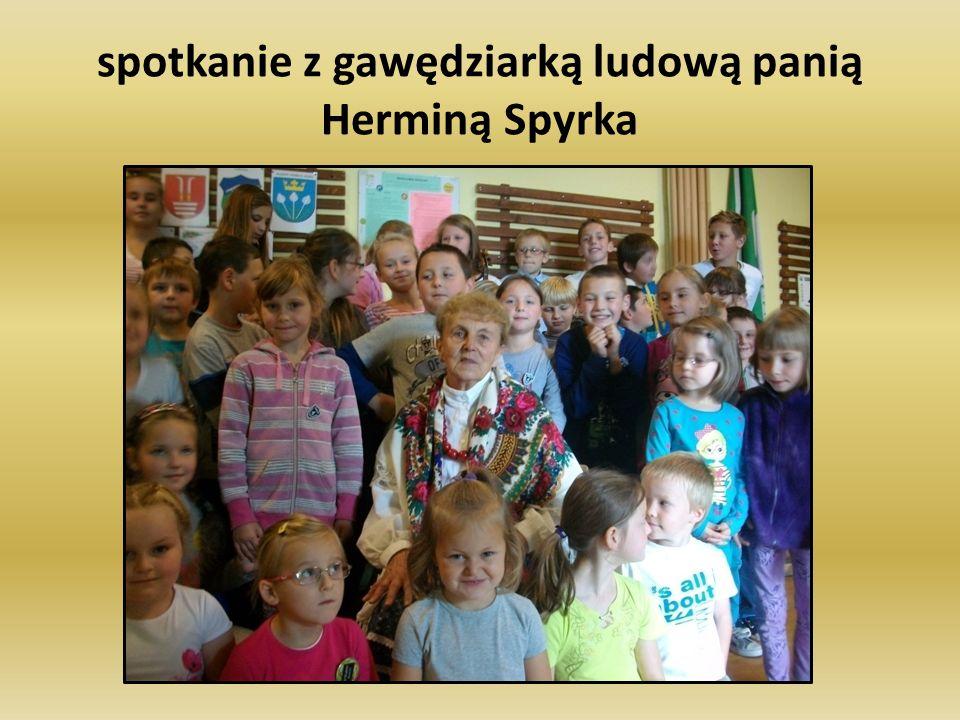 spotkanie z gawędziarką ludową panią Herminą Spyrka